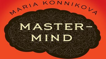 Mastermind: How To Think Like Sherlock Holmes (A Review)