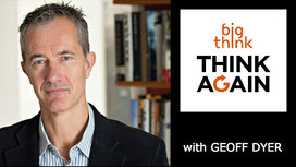 Think-again-geoff-dyer