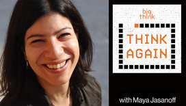 Think-again-podcast-thumbnail-maya-jasanoff