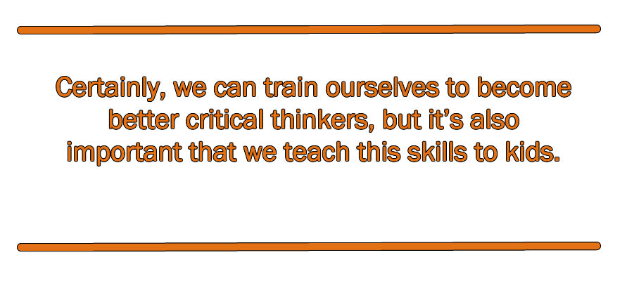 can critical thinking be taught in the classroom Defining critical thinking in the classroom it's an approach to teaching that allows students to make sense of the content they analyze the content, they evaluate the content.