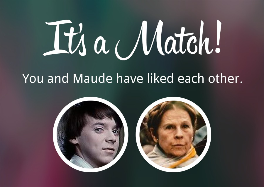 Harold and Maude, It's a Match, made on Pixiz